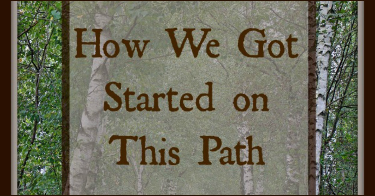 Our path- How Our Homesteading Journey Began