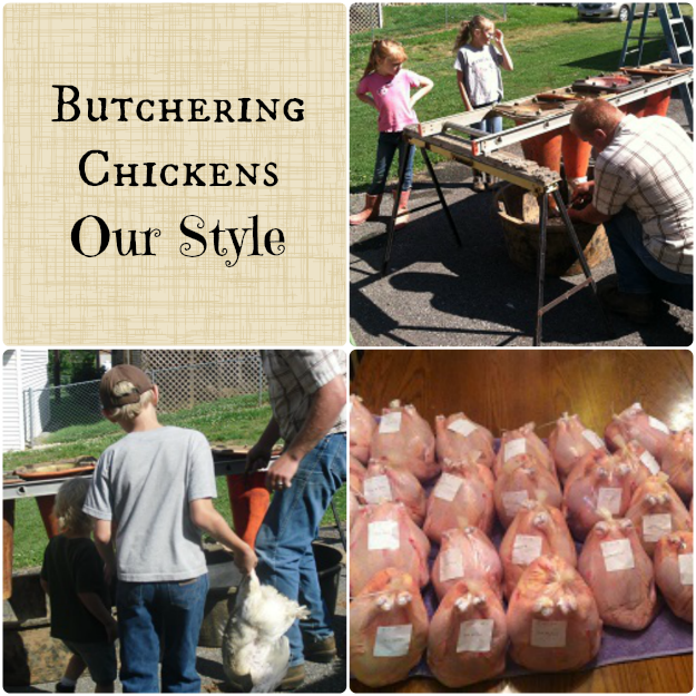 Butchering Chickens- Our Style