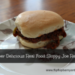Super delicious real food sloppy joe recipe | www.flipflopbarnyard.com