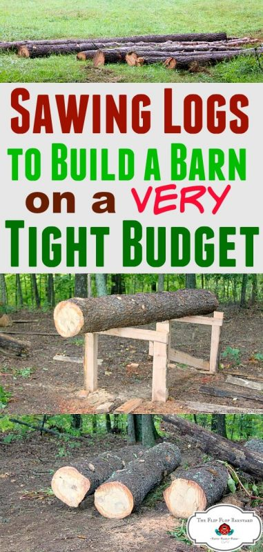 """photo collage of sawn logs and the words """"sawing logs to build a barn on a tight budget"""""""