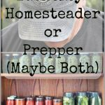 Are you a homesteader or a prepare? Maybe you're both!