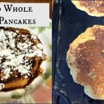 Soaked whole wheat pancakes.