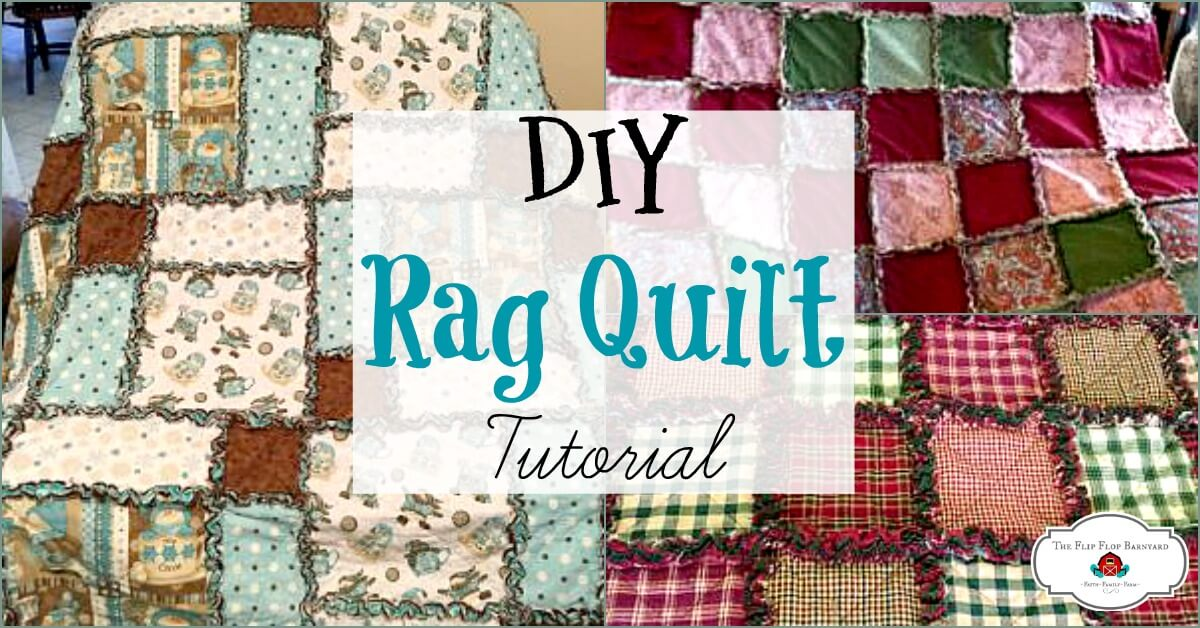 A photo collage of 3 different rag quilts and the words DIY rag quilt tutorial.